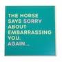 Embarrasing You
